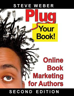 Image for Plug Your Book!: Online Book Marketing for Authors