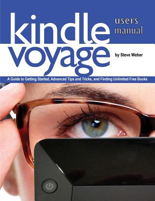 Image for Kindle Voyage Users Manual: A Guide to Getting Started, Advanced Tips and Tricks, and Finding Unlimited Free Books