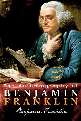 The Autobiography of Benjamin Franklin, Franklin, Benjamin