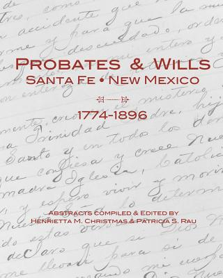 Image for Probates & Wills, Santa Fe, New Mexico 1774-1896