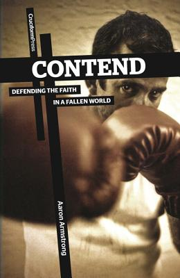 Image for Contend: Defending the Faith in a Fallen World