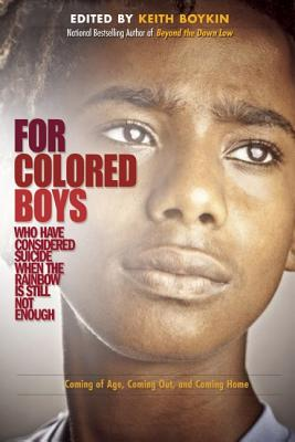 Image for For Colored Boys Who Have Considered Suicide When the Rainbow is Still Not Enough: Coming of Age, Coming Out, and Coming Home