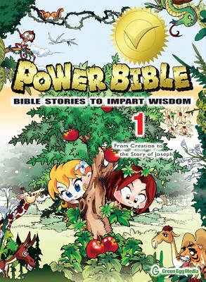 Image for Power Bible: Bible Stories to Impart Wisdom, #1 - From Creation to the Story of Joseph