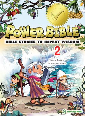 Image for Power Bible: Bible Stories To Impart Wisdom # 2-Moses, Leader Of The Israelites