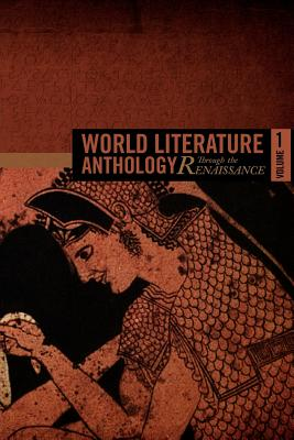 Image for World Literature Anthology Through the Renaissance: Volume One