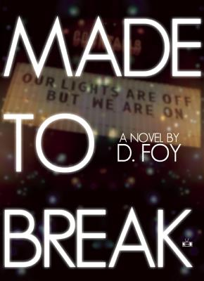 Made to Break, Foy, D.