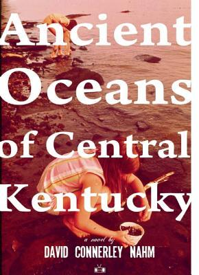 Ancient Oceans of Central Kentucky, Nahm, David Connerley