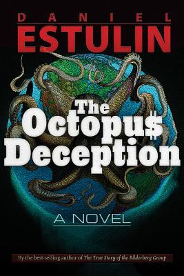 The Octopus Deception, Estulin, Daniel