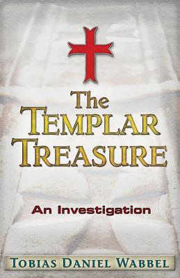 The Templar Treasure: An Investigation, Wabbel, Tobias Daniel