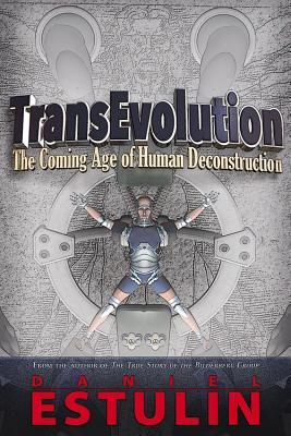 TransEvolution: The Coming Age of Human Deconstruction, Estulin, Daniel