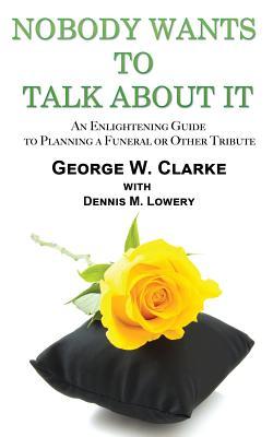 Nobody Wants to Talk about It, Clarke, George W.