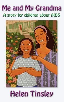 Me and My Grandma: A story for children about AIDS, Tinsley, Helen