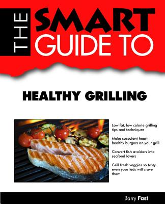 Image for SMART GUIDE TO HEALTHY GRILLING
