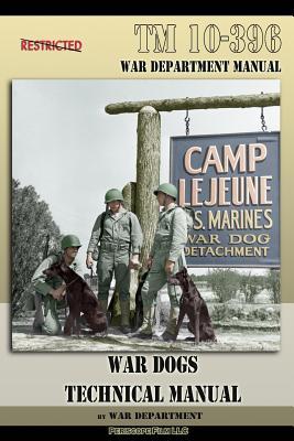 TM 10-396 War Dogs Technical Manual, Department, War
