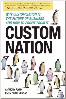 Image for Custom Nation: Why Customization Is the Future of Business and How to Profit From It
