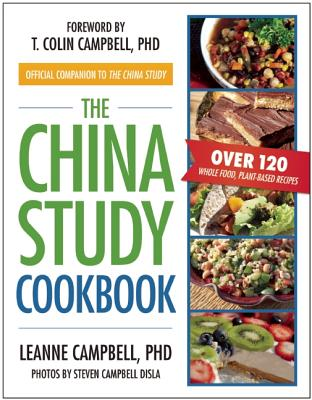 Image for The China Study Cookbook: Over 120 Whole Food, Plant-Based Recipes