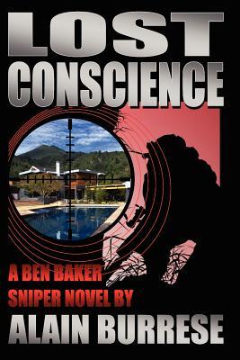 Lost Conscience: A Ben Baker Sniper Novel, Alain Burrese