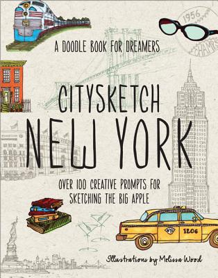 Image for Citysketch New York: Nearly 100 Creative Prompts for Sketching the Big Apple (Doodle Book for Dreamers)