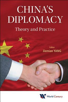 China's Diplomacy : Theory and Practice, Jiemian Yang
