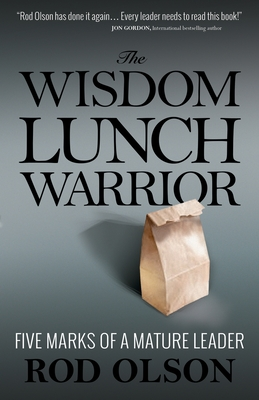 Image for The Wisdom Lunch Warrior: Five Marks of a Mature Leader