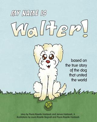 My Name Is Walter, Paula Rozelle Hanback; James Hanback Jr.