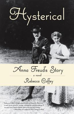 Hysterical: Anna Freud's Story, Coffey, Rebecca