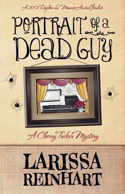 PORTRAIT OF A DEAD GUY (CHERRY TUCKER #2), REINHART, LARISSA
