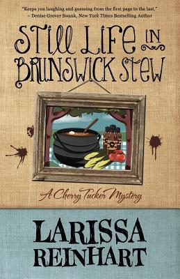 STILL LIFE IN BRUNSWICK STEW (CHERRY TUCKER #1), REINHART, LARISSA