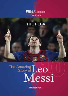 Image for Flea: The Amazing Story of Leo Messi