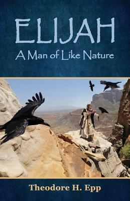 Image for Elijah: A Man of Like Nature