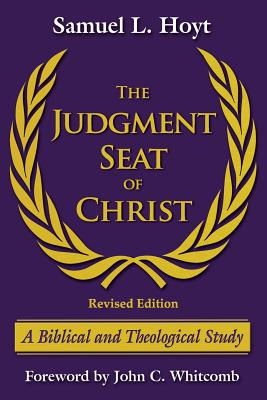 Image for The Judgment Seat of Christ: A Biblical and Theological Study