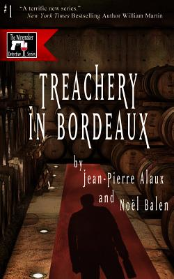 TREACHERY IN BORDEAUX (A WINEMAKER DETECTIVE NOVEL), ALAUX, JEAN-PIERRE