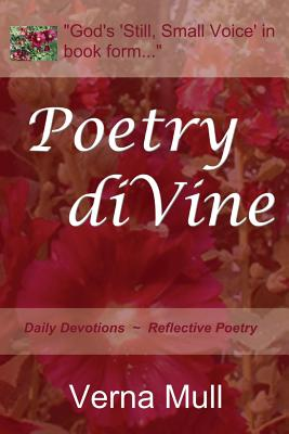 Poetry Divine: Daily Devotions-Reflective Poetry, Verna Mull