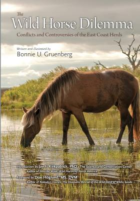 Image for The Wild Horse Dilemma: Conflicts and Controversies of the Atlantic Coast Herds