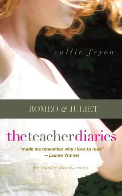 The Teacher Diaries: Romeo & Juliet, Callie Feyen