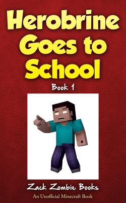 Image for Herobrine Goes to School (Herobrine's Wacky Adventures)