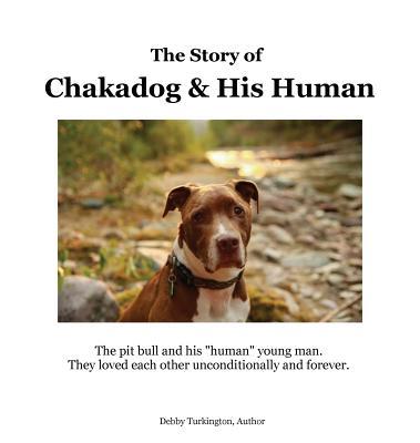 The Story of Chakadog and His Human, Turkington, Debby