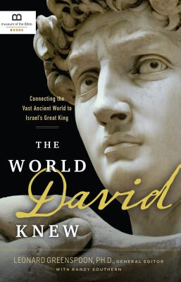 Image for The World David Knew: Connecting the Vast Ancient World to Israel's Great King