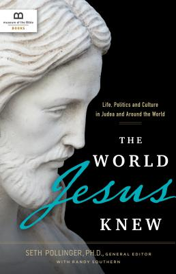 Image for The World Jesus Knew: Life, Politics, and Culture in Judea and Around the World