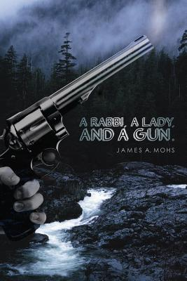 A Rabbi, a Lady, and a Gun, Mohs, James