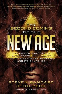 Image for The Second Coming of the New Age: The Hidden Dangers of Alternative Spirituality in Contemporary America and Its Churches