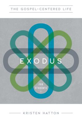 Image for The Gospel-Centered Life in Exodus for Students: Study Guide with Leader's Notes