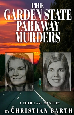 Image for THE GARDEN STATE PARKWAY MURDERS: A Cold Case Mystery