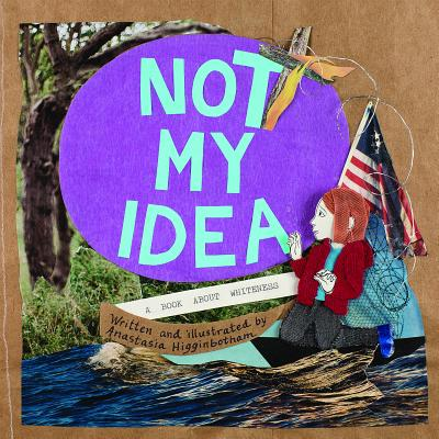 Image for Not My Idea: A Book About Whiteness