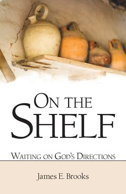Image for On the Shelf: Waiting on God?s Directions