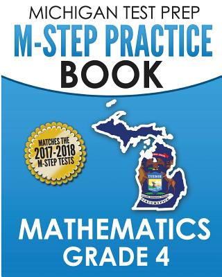 Image for MICHIGAN TEST PREP M-STEP Practice Book Mathematics Grade 4: Practice and Preparation for the M-STEP Mathematics Assessments