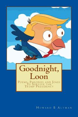 Image for Goodnight, Loon: Poems and Parodies to Survive the Trump Presidency