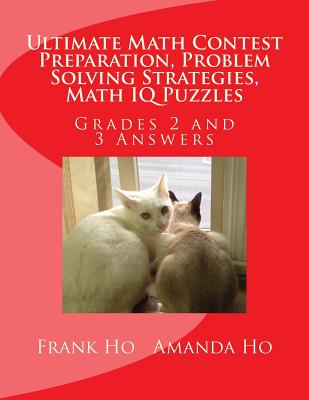 Image for Ultimate Math Contest Preparation, Problem Solving Strategies, Math IQ Puzzles: Grades 2 and 3 Answers