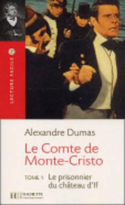 Image for Le Comte de Monte Cristo, T. 1 Lecture Facile A2/B1 (900-1500 Words) (French Edition)
