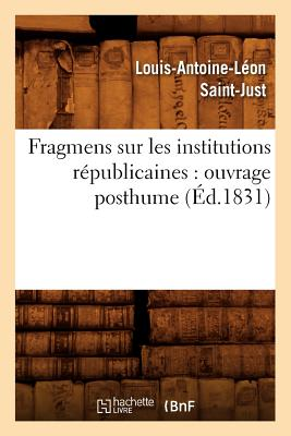 Image for Fragmens Sur Les Institutions Republicaines: Ouvrage Posthume (Ed.1831) (Sciences Sociales) (French Edition)